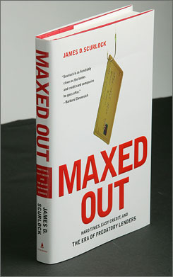'Maxed Out: Hard Times, Easy Credit and the Era of Predatory Lenders', By James Scurlock, Scribner, 248 pages, $24