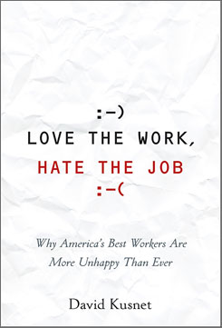 Love the Work, Hate the Job, by David Kusnet; John Wiley & Sons; 288 pages; $25.95