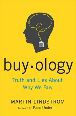 """Buyology: Truth and Lies About Why We Buy"" by Martin Lindstrom, Doubleday Business, 256 pages, $24.95"