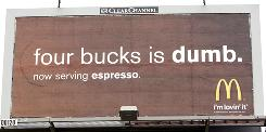 McDonald's is advertising its coffee while taking a shot at Starbucks on this billboard on East Marginal Way in Seattle.