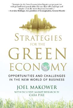 """Strategies for the Green Economy: Opportunities and Challenges in the New World of Business,"" by Joel Makower with market research by Cara Pike; McGraw-Hill, 290 pages,  $27.95."