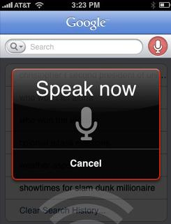 With Google Mobile App, you can start Web searches with voice commands.