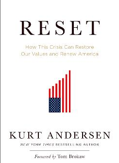 """Reset: How This Crisis Can Restore Our Values and Renew America,"" by Kurt Andersen; Random House, 96 pages, $15."