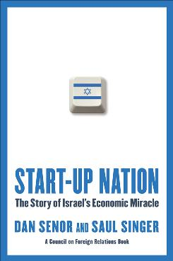 """Start-up Nation: The Story of Israel?s Economic Miracle"" by Dan Senor and Saul Singer; Twelve, 320 pages. $26.99."