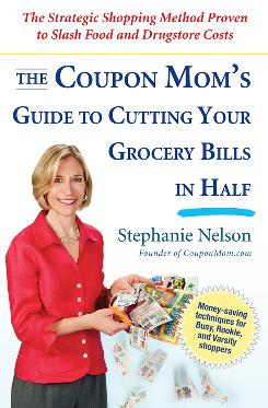 The Coupon Mom's Guide to Cutting Your Grocery Bills in Half by Stephanie Nelson; Avery, $15, 295 pages.