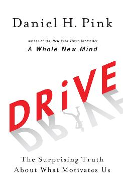 """Drive,"" by Daniel H. Pink; Riverhead Books, 242 pages, $26.95."
