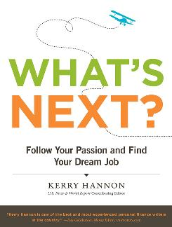 'What's Next? Follow your Passion and Find Your Dream Job' by Kerry Hannon, Chronicle Books, 216 pages, $22.95