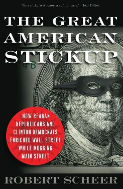The Great American Stickup by Robert Scheer.