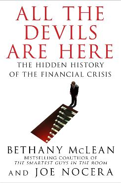 """All the Devils are Here: The Hidden History of the Financial Crisis,"" by Bethany McLean and Joe Nocera."