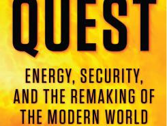 """The Quest: Energy, Security, and the Remaking of the Modern World"" by Daniel Yergin; Penguin Press, 804 pages, $37.95."