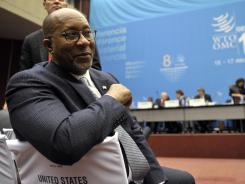 U.S. Trade Representative Ron Kirk attends the opening day of the World Trade Organization's 8th ministerial conference in Geneva on Dec. 15, 2011.