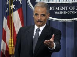 Attorney General Eric Holder announces the formation of the Residential Mortgage-Backed Securities Working Group, during a news conference at the Justice Department in Washington on Jan. 27, 2012.