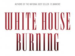 """White House Burning: The Founding Fathers, Our National Debt, and Why It Matters to You"" by Simon Johnson and James Kwak; Pantheon, 352 pages, $26.95."