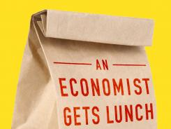 An Economist Gets Lunch: New Rules for Everyday Foodies; By Tyler Cowen; Dutton Adult; 293 pages, $26.95.
