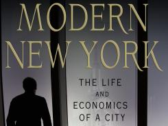 Modern New York: The Life and Economics of A City; by Greg David; $28; 256 pages; Macmillan.