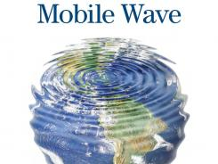 'The Mobile Wave: How Mobile Intelligence Will Change Everything,' by Michael Saylor; Perseus Books; $25.99.