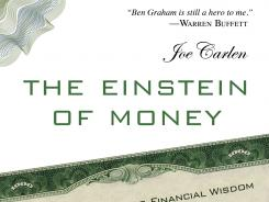 "Detail of ""Einstein of Money: The Life and Timeless Financial Wisdom of Benjamin Graham"" by Joe Carlen; Prometheus Books, 300 pages, $25 hardback."