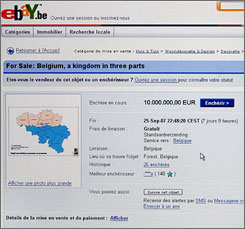 The Belgian site of eBay which highlights the country of Belgium for sale with a bid of 10 million euro, the equivalent of $ 13.8 million.