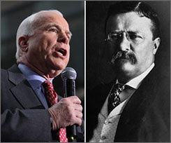 Republican presidential hopeful Sen. John McCain, left, at a campaign rally in New York on Feb. 5. President Theodore Roosevelt, right, in an undated file photo.