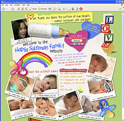 California Octuplets mom Nadya Suleman has a new website (www.thenadyasulemanfamily.com) shown in this screenshot taken Wednesday. The site is dedicated to her eight newborns.