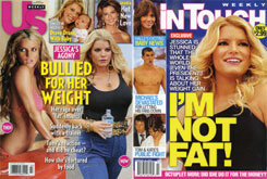 Recent covers of 'US Weekly' and 'In Touch' celebrity magazines shows the buzz value of Jessica Simpson's weight.
