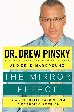 Drew Pinsky and S. Mark Young co-authored 'The Mirror Effect,' about how celebrity culture is making the average American more narcissistic.