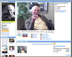"This is the MySpace page of 92-year-old actor Kirk Douglas, who says online social networks give him ""instantaneous contact with people of all ages and opinions, which keeps me young."""