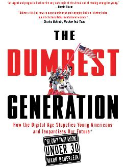 The cover of the book 'The Dumbest Generation' by author Mark Bauerlein.