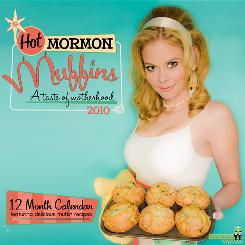 "The front cover of the 2010  ""Hot Mormon Muffins: A Taste of Motherhood"" calendar features model Tami Roberts, 35-year-old mother of three from Idaho Falls, Idaho."