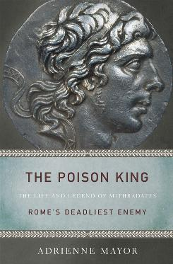 The cover of the book The Poison King by Adrienne Mayor, selling for $29.95.