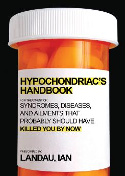 """Certainly I have friends and family who are on the 'hypochondriacal spectrum,'"" says Ian Landau, author of the 'Hypochondriac's Handbook.'"