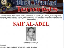 Saif al-Adel appears on the FBI's most wanted list. Since the 2010 release of a captive Iranian diplomat, al-Adel has been given more freedom to travel to Pakistan and make contact with others in the al-Qaeda leadership.
