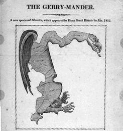 "Redistricting -- or ""gerrymandering,"" as it's often called, after a salamander-shaped district created by Massachusetts Gov. Elbridge Gerry two centuries ago."