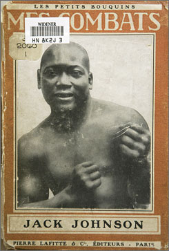 "The only known complete edition of Jack Johnson's 1914 memoir, ""Mes Combats"" (My Fights), appears Nov. 1 at Harvard University's Widener Library, in Cambridge, Mass."