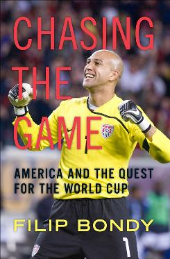 Filip Bondy's Chasing the Game chronicles the history of the U.S. men's national soccer team. It is on store shelves now.