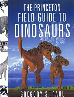 The book 'The Princeton Field Guide to Dinosaurs' by Gregory S. Paul.