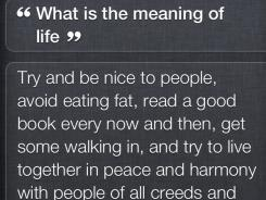 "Submitted by USA TODAY reader Amit Gandhi   Here's what Siri replied to ""What is the meaning of life""."