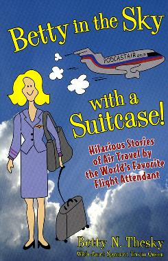 """Betty in the Sky with a Suitcase!"" offers true tales from the author's career as a flight attendant."