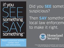 A Homeland Security notice seeks the public's help in reporting suspicious activity.